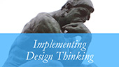Implementing Design Thinking A Blog Series